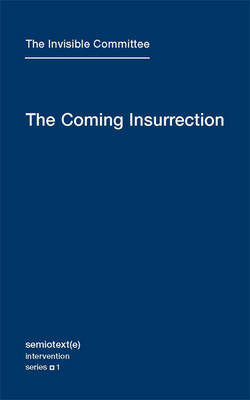 The Coming Insurrection: Volume 1 - Semiotext(e) / Intervention Series (Paperback)