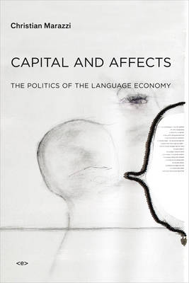 Capital and Affects: The Politics of the Language Economy - Semiotext(e) / Foreign Agents (Paperback)