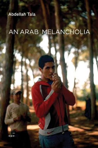 An Arab Melancholia - Semiotext(e) / Native Agents (Paperback)