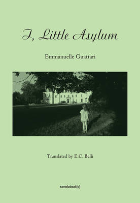 I, Little Asylum - Semiotext(e) / Native Agents (Paperback)