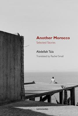 Another Morocco: Selected Stories - Semiotext(e) / Native Agents (Paperback)