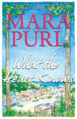 What the Heart Knows: A Milford-Haven Novel - Book One - Milford-Haven Novels 1 (Paperback)
