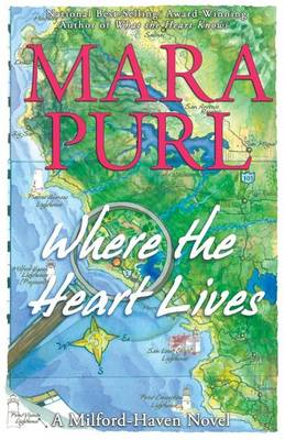 Where the Heart Lives: A Milford-Haven Novel - Book Two - Milford-Haven 2 (Paperback)