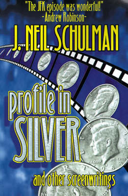 Profile in Silver: And Other Screenwritings (Paperback)