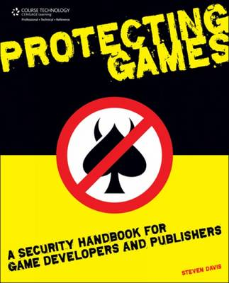 Protecting Games: A Security Handbook for Game Developers and Publishers (Paperback)