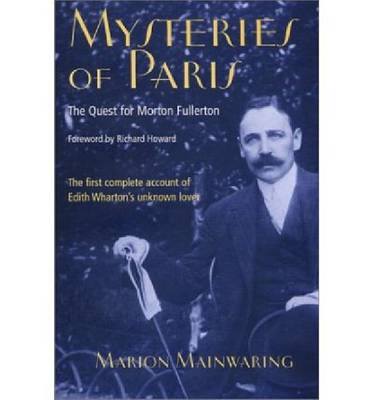 Mysteries of Paris: The Quest for Morton Fullerton (Hardback)