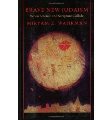Brave New Judaism: When Science and Scripture Collide (Paperback)
