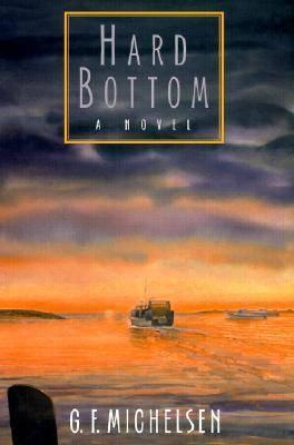 Hard Bottom: A Novel - Hardscrabble Books (Hardback)