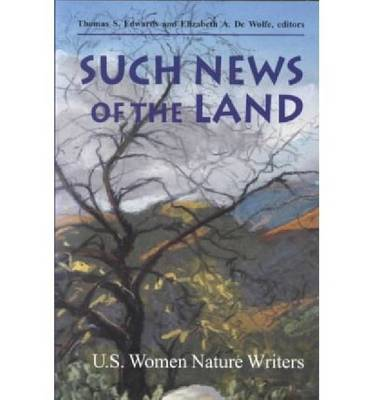 Such News of the Land: Us Women Nature Writers (Paperback)
