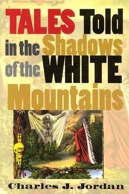 Tales Told in the Shadows of the White Mountains (Paperback)