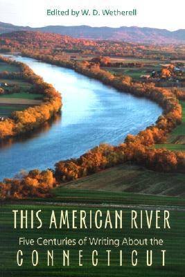 This American River: Five Centuries of Writing about the Connecticut (Hardback)