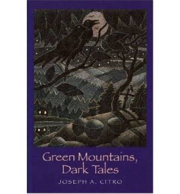 Green Mountains, Dark Tales (Paperback)