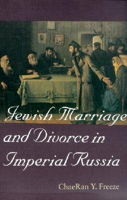 Jewish Marriage and Divorce in Imperial Russia (Paperback)
