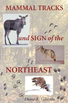 Mammal Tracks and Sign of the Northeast (Paperback)