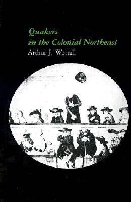 Quakers in the Colonial Northeast (Paperback)