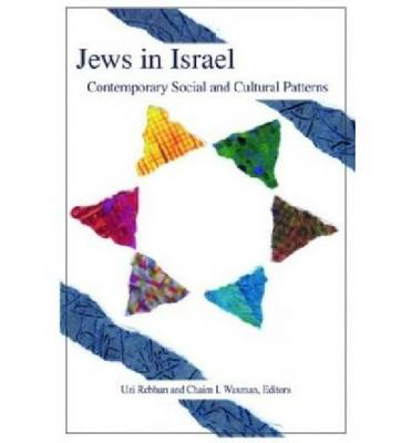 Jews in Israel: Contemporary Social and Cultural Patterns - Tauber Institute for the Study of European Jewry (Paperback)