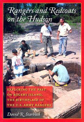 Rangers and Redcoats on the Hudson: Exploring the Past on Rogers Island. Includes the Complete Rogers Rules of Ranging. (Paperback)