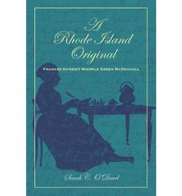 A Rhode Island Original: Frances Harriet Whipple Green McDougall (Paperback)