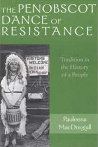The Penobscot Dance of Resistance (Paperback)