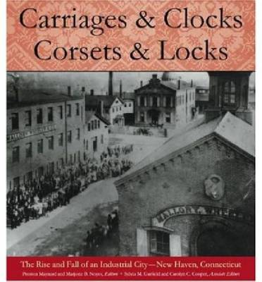 Carriages and Clocks, Corsets and Locks (Hardback)