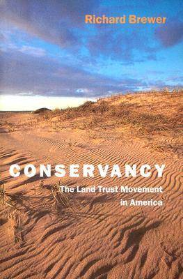 Conservancy - The Land Trust Movement in America (Paperback)