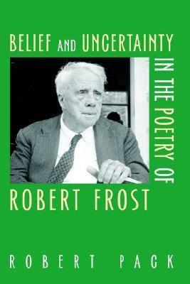 Belief and Uncertainty in the Poetry of Robert Frost (Paperback)