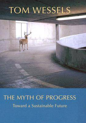 The Myth of Progress: Toward a Sustainable Future (Paperback)