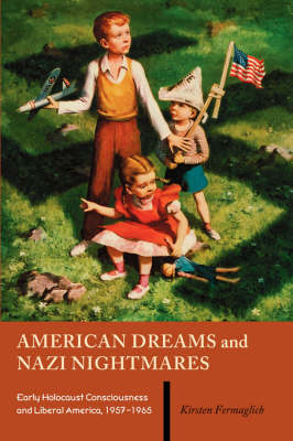 American Dreams and Nazi Nightmares (Paperback)