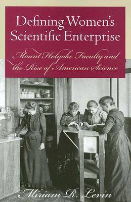 Defining Women's Scientific Enterprise (Paperback)
