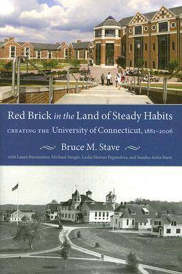 Red Brick in the Land of Steady Habits: Creating the University of Connecticut, 1881-2006 (Paperback)