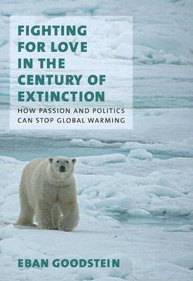 Fighting for Love in the Century of Extinction (Hardback)
