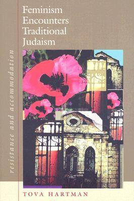 Feminism Encounters Traditional Judaism - Resistance and Accommodation (Paperback)