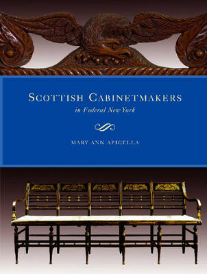 Scottish Cabinetmakers in Federal New York (Hardback)