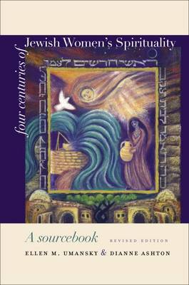 Four Centuries of Jewish Women's Spirituality: A Sourcebook (Paperback)