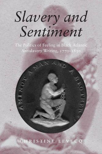 Slavery and Sentiment (Hardback)