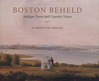 Boston Beheld (Hardback)