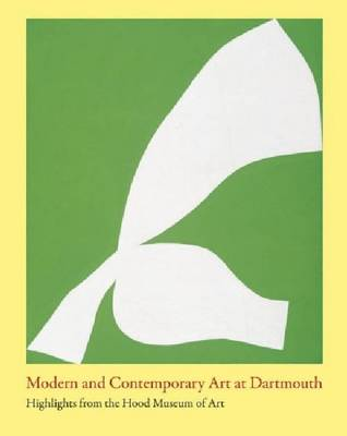 Modern and Contemporary Art at Dartmouth: Highlights from the Hood Museum of Art (Paperback)