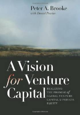 A Vision for Venture Capital: Realizing the Promise of Global Venture Capital and Private Equity - Winthrop Group (Hardback)