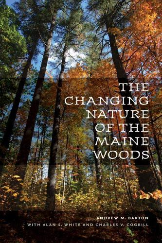 The Changing Nature of the Maine Woods (Paperback)