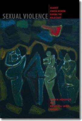 Sexual Violence against Jewish Women during the Holocaust (Hardback)
