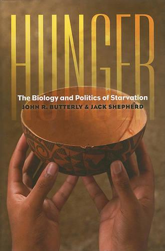 Hunger - The Biology and Politics of Starvation (Hardback)