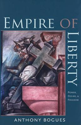 Empire of Liberty - Power, Desire, and Freedom (Paperback)