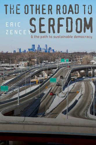 The Other Road to Serfdom and the Path to Sustainable Democracy (Hardback)
