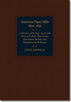 American Paper Mills, 1690-1832 (Hardback)