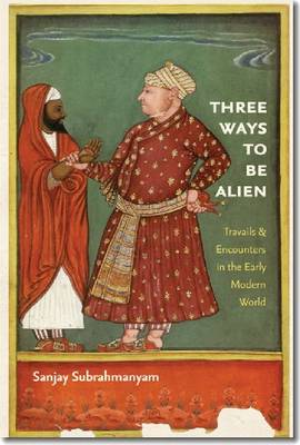 Three Ways to Be Alien - The Menahem Stern Jerusalem Lectures (Paperback)