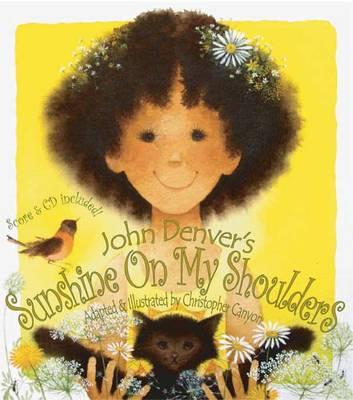 Sunshine on My Shoulders: An Adaptation of One of John Denvers Best Loved Songs (Hardback)