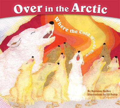 Over in the Arctic: Where the Cold Wind Blows (Paperback)