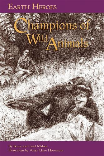 Earth Heroes: Champions of Wild Animals (Paperback)