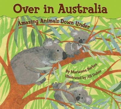 Over in Australia: Amazing Animals Down Under (Paperback)