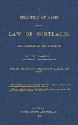 A Selection of Cases on the Law of Contracts with References and Citations (Hardback)